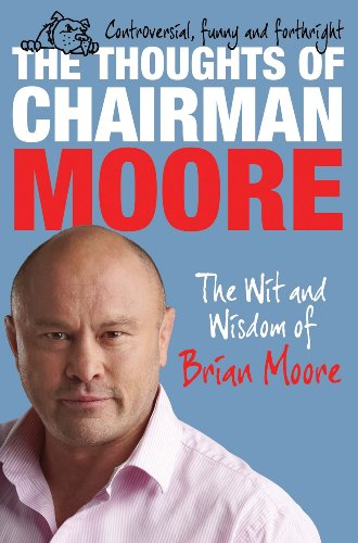 9780857201300: The Thoughts of Chairman Moore: The Wit and Widsom of Brian Moore