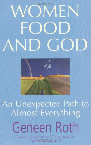 9780857201362: Women Food and God: An Unexpected Path to Almost Everything
