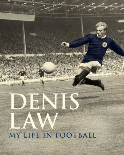 9780857201461: Denis Law: My Life in Football (Scottish edition) (MUFC)