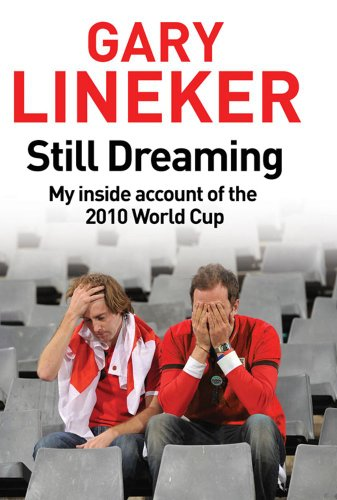 9780857201492: Still Dreaming: My Inside Account of the 2010 World Cup