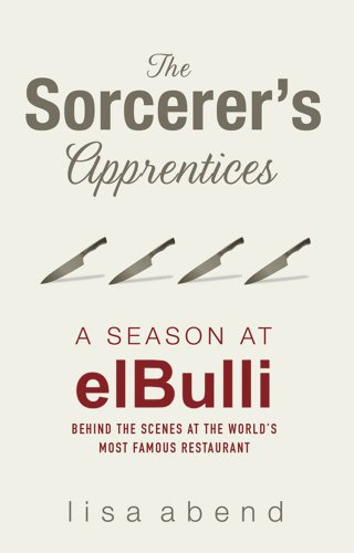 9780857201560: The Sorcerer's Apprentices: A Season at el Bulli