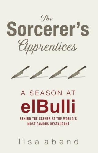 9780857201560: The Sorcerer's Apprentices: A Season at El Bulli