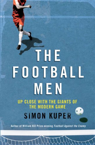 9780857201607: The Football Men: Up Close with the Giants of the Modern Game