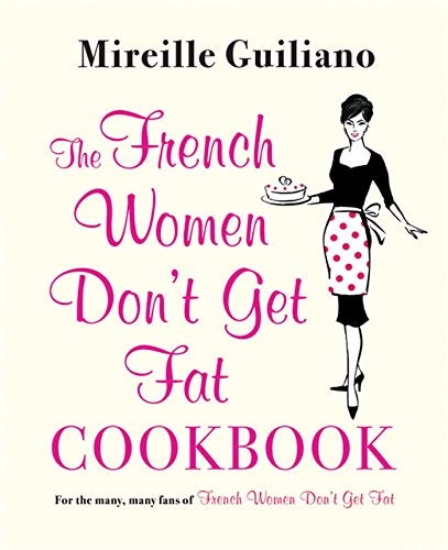 9780857202215: The French Women Don't Get Fat Cookbook