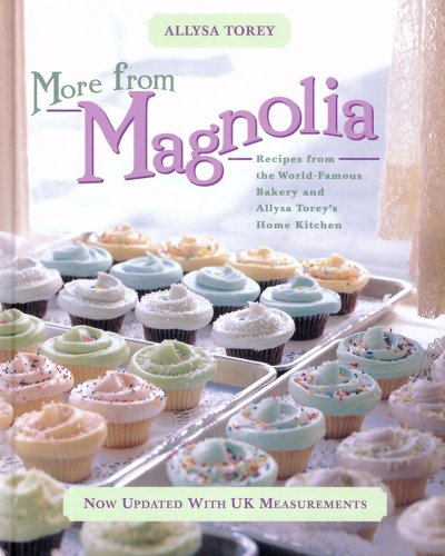 9780857202352: More from Magnolia: Recipes from the World Famous Bakery and Allysa Torey's Home Kitchen