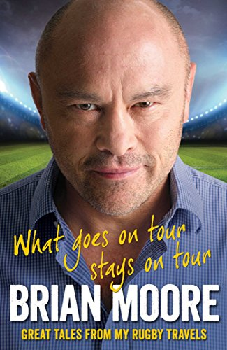 9780857202543: What Goes on Tour Stays on Tour: Great Tales from My Rugby Travels