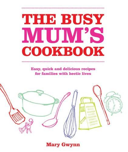 9780857203533: The Busy Mum's Cookbook