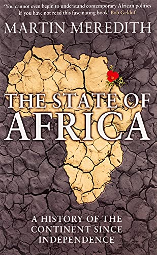 9780857203885: The State of Africa: A History of the Continent Since Independence. Martin Meredith