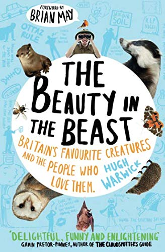 9780857203960: The Beauty in the Beast: Britain's Favourite Creatures and the People Who Love Them