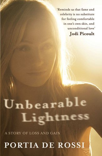 9780857204110: Unbearable Lightness: A Story of Loss and Gain. by Portia de Rossi