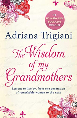 9780857204233: The Wisdom of My Grandmothers: Lessons to Live by, from One Generation of Remarkable Women to the Next