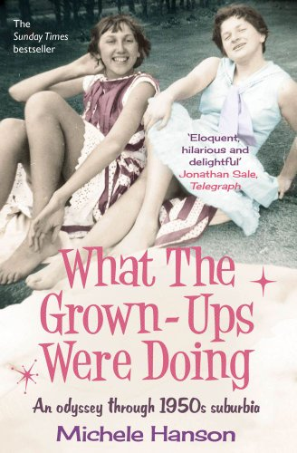 9780857204899: What the Grown-Ups Were Doing