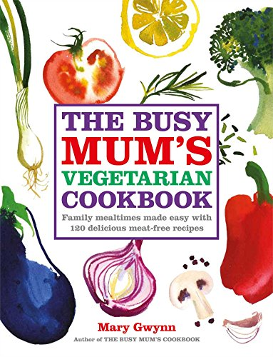 9780857205957: The Busy Mum's Vegetarian Cookbook