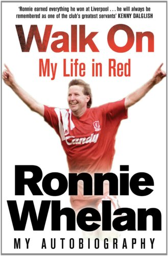 Walk On [Signed by Ronnie Whelan]: Whelan, Ronnie