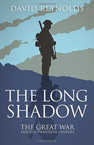 9780857206350: The Long Shadow: The Great War and the Twentieth Century