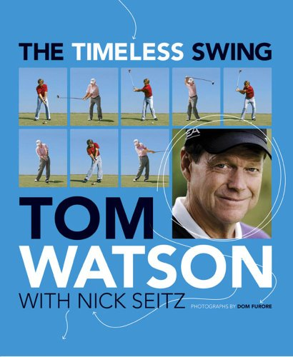 9780857206398: The Timeless Swing: Learn at any age from his lessons of a lifetime