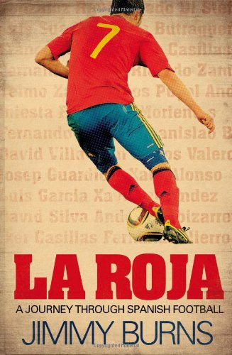 9780857206527: La Roja: A Journey Through Spanish Football
