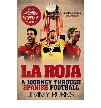 9780857206534: La Roja: A Journey Through Spanish Football