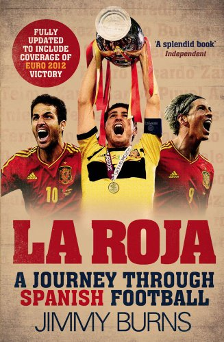 9780857206541: La Roja: A Journey Through Spanish Football