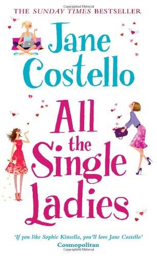9780857206572: All the Single Ladies