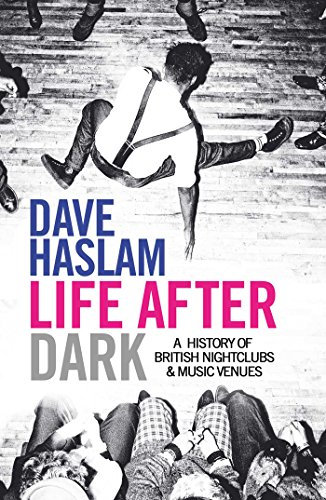 9780857206992: Life After Dark: A History of British Nightclubs & Music Venues