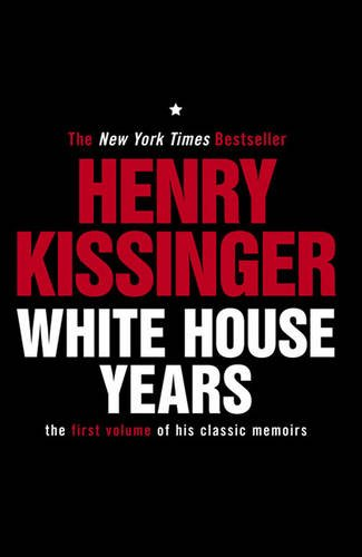 9780857207098: White House Years: The First Volume of His Classic Memoirs (Kissinger Memoirs Volume 1)