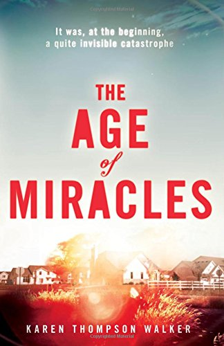 The Age of Miracles (Signed First U.K. Edition): Walker, Karen Thompson