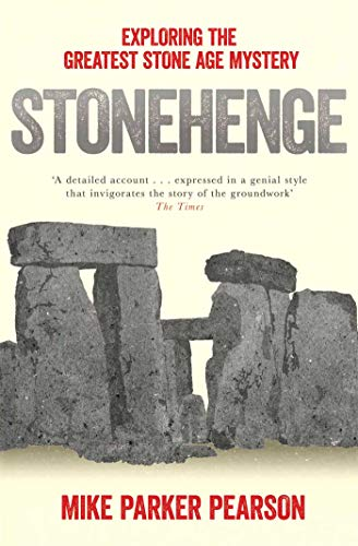 9780857207326: Stonehenge: Exploring the Greatest Stone Age Mystery