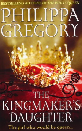 9780857207494: The Kingmaker's Daughter