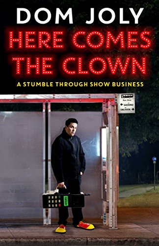 9780857207678: Here Comes The Clown: A Stumble Through Show Business