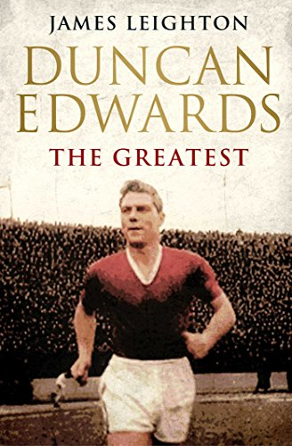 9780857207821: Duncan Edwards: The Greatest (MUFC)
