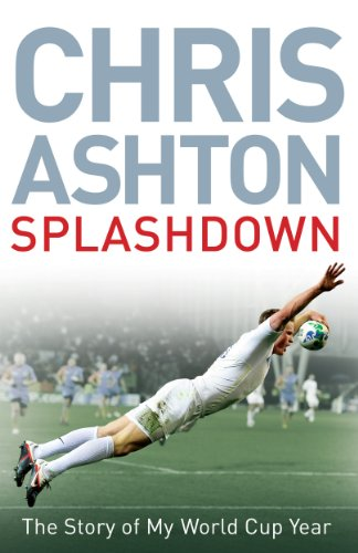 9780857208033: Splashdown: The Story of My World Cup Year