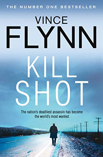 9780857208682: Kill Shot: A Thriller (The Mitch Rapp Series)