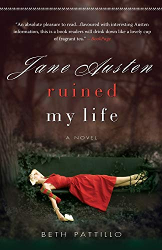 9780857210104: Jane Austen Ruined My Life. Beth Pattillo