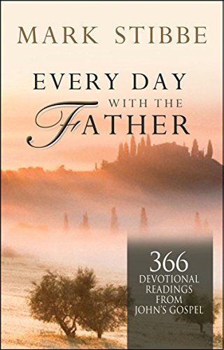 9780857210265: Every Day with the Father: 366 Devotional Readings from John's Gospel