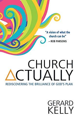 9780857212313: Church Actually