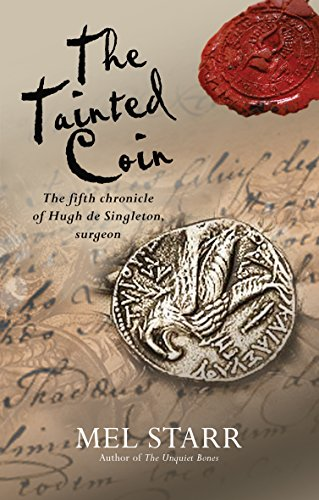 9780857212504: The Tainted Coin: The Fifth Chronicle of Hugh de Singleton, Surgeon (The Chronicles of Hugh de Singleton, Surgeon)