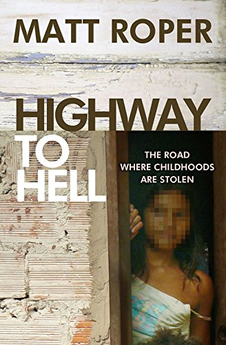 9780857212542: Highway to Hell: The Road Where Childhoods Are Stolen