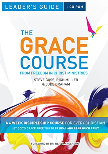 The Grace Course Leader's Guide: Goss, Steve; Miller, Rich; Graham, Jude