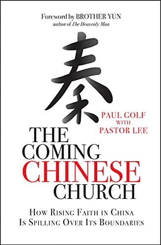 9780857213310: The Coming Chinese Church: How Rising Faith in China is Spilling Over Its Boundaries