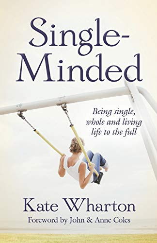 9780857214300: Single-Minded: Being Single, Whole And Living Life To The Full