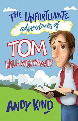 9780857214324: The Unfortunate Adventures of Tom Hillingthwaite