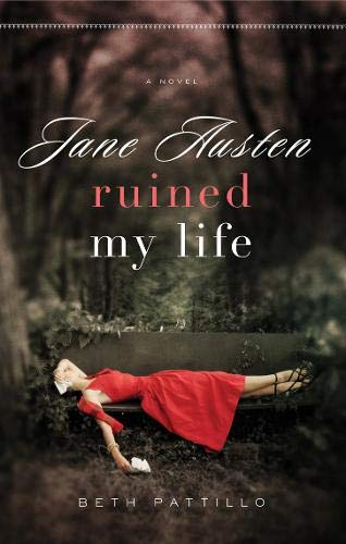 9780857214997: Jane Austen Ruined My Life. Beth Pattillo
