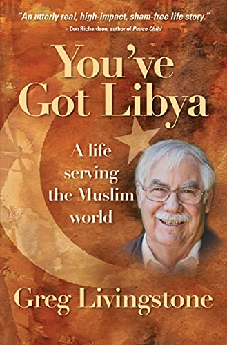 You've Got Libya: A Life Serving in the Muslim World