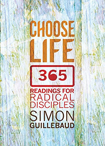 9780857215222: Choose Life: 365 readings for radical disciples