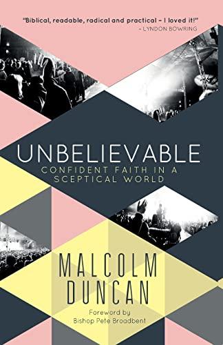 9780857215345: Unbelievable: Confident Faith in a Sceptical World