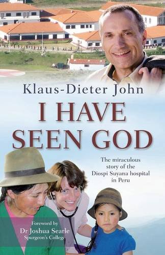9780857215741: I Have Seen God: The Miraculous Story Of The Diospi Suyana Hospital In Peru