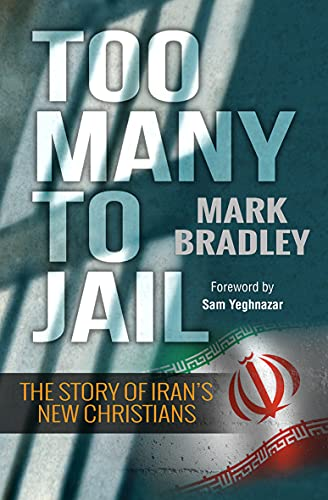 9780857215963: Too Many to Jail: The Story of Iran's New Christians
