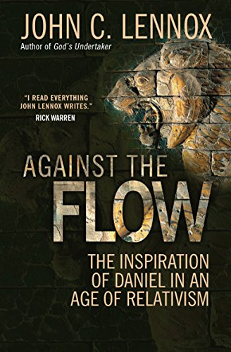 9780857216212: Against the Flow: The Inspiration of Daniel in an Age of Relativism