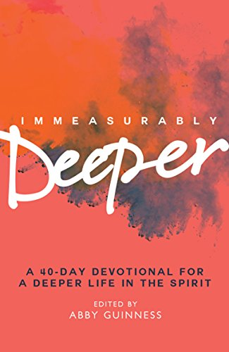 9780857216489: Immeasurably Deeper: A 40-day devotional for a deeper life in the Spirit